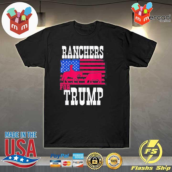 Ranchers For Trump Funny Tee Shirt