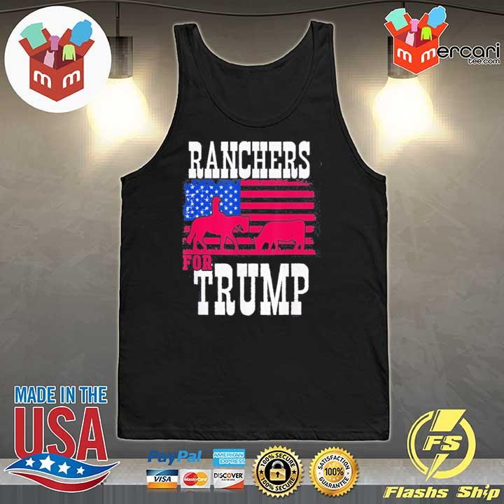 Ranchers For Trump Funny Tee Shirt Tank-Top