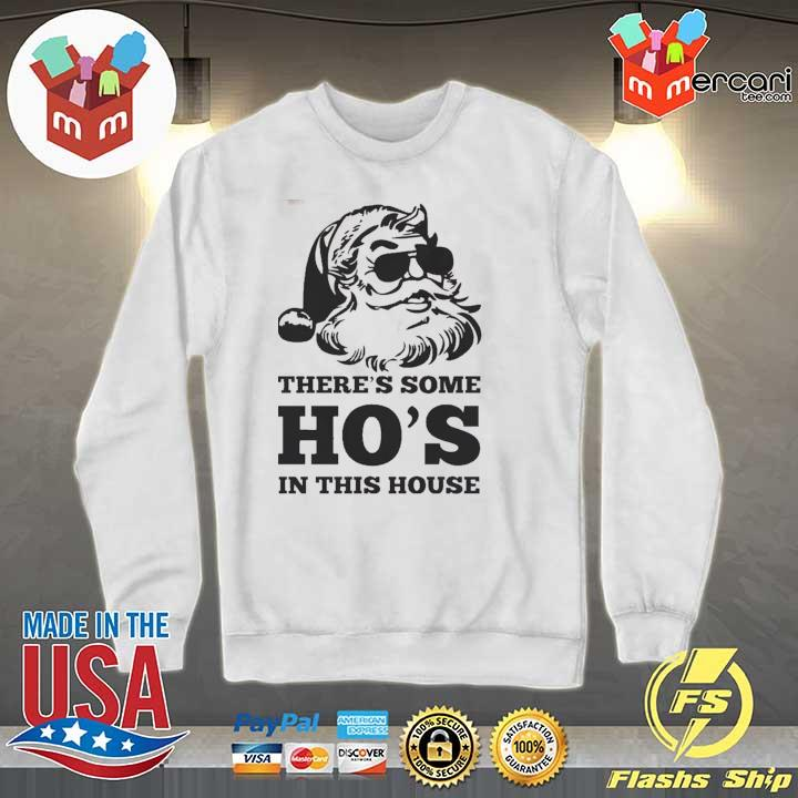 There's Some Ho's In This House Christmas Shirt Sweater