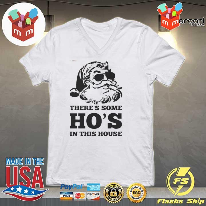 There's Some Ho's In This House Christmas Shirt V-neck