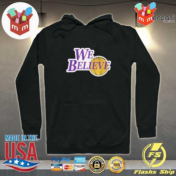 WE BELIEVE Shirt LA Lakers Champions Shirt Hoodie