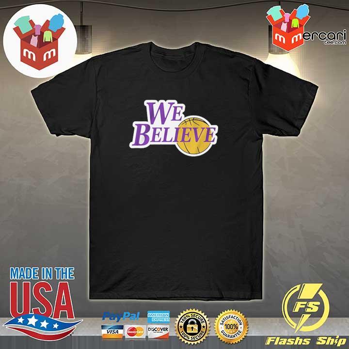 WE BELIEVE Shirt LA Lakers Champions Shirt