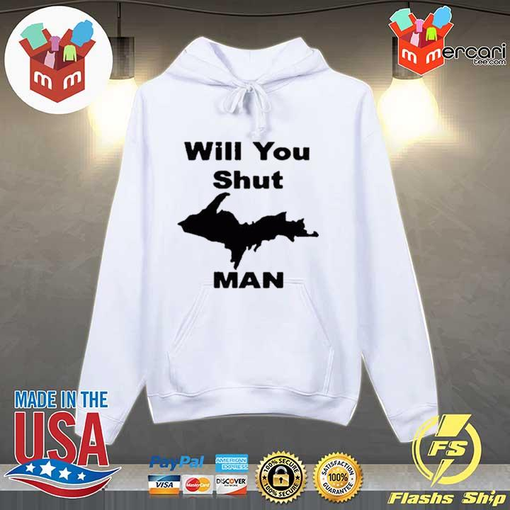 #willyoushutupman – Will You Shut Up Man Shirt Hoodie