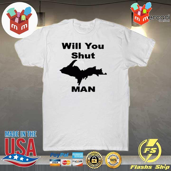 #willyoushutupman – Will You Shut Up Man Shirt