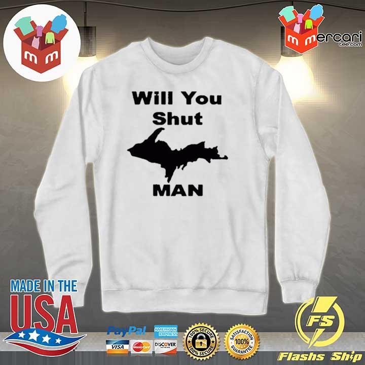 #willyoushutupman – Will You Shut Up Man Shirt Sweater