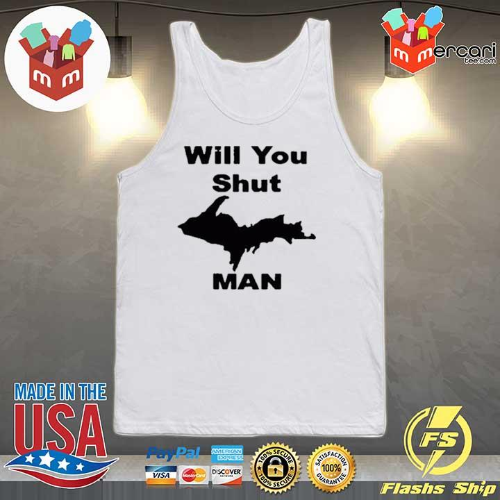 #willyoushutupman – Will You Shut Up Man Shirt Tank-top