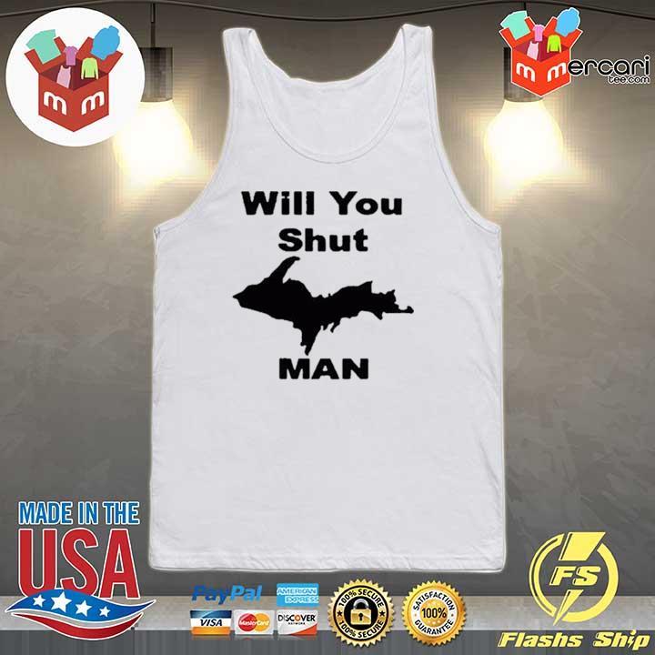 #willyoushutupman – Will You Shut Up Man Shirt Tank-top