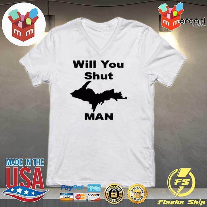 #willyoushutupman – Will You Shut Up Man Shirt V-neck
