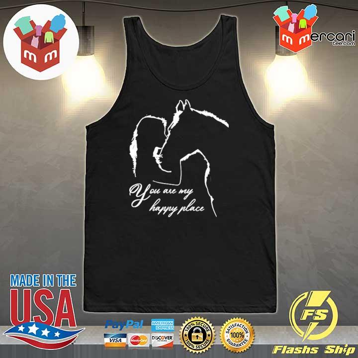 You Are My Happy Place Horse Lover Tee Shirt Tank-Top