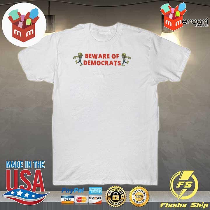 Zombies Beware Of Democrats Tee Shirt