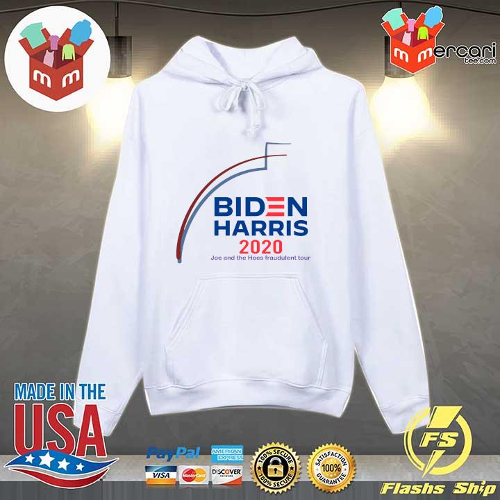 2020 biden harris 2020 joe and the hose fraudulent tour s Hoodie