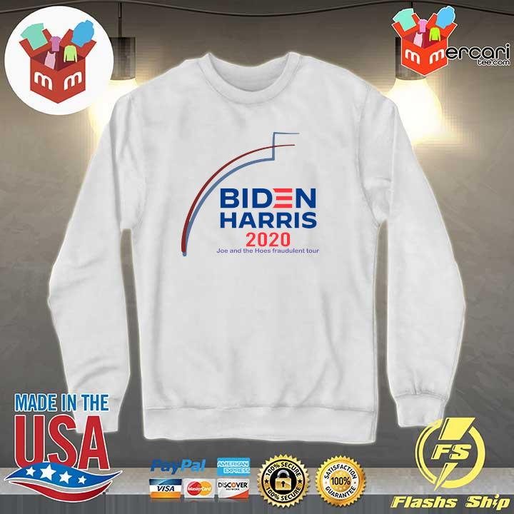 2020 biden harris 2020 joe and the hose fraudulent tour s Sweater