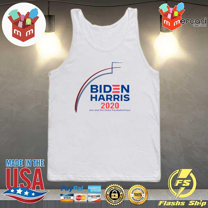 2020 biden harris 2020 joe and the hose fraudulent tour s Tank-top