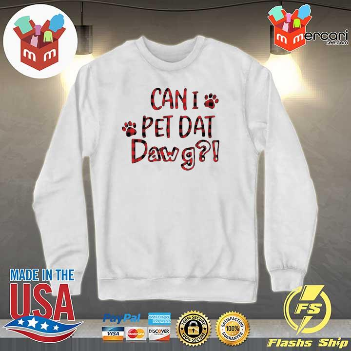 2020 can i pet dawg caro sweats Sweater