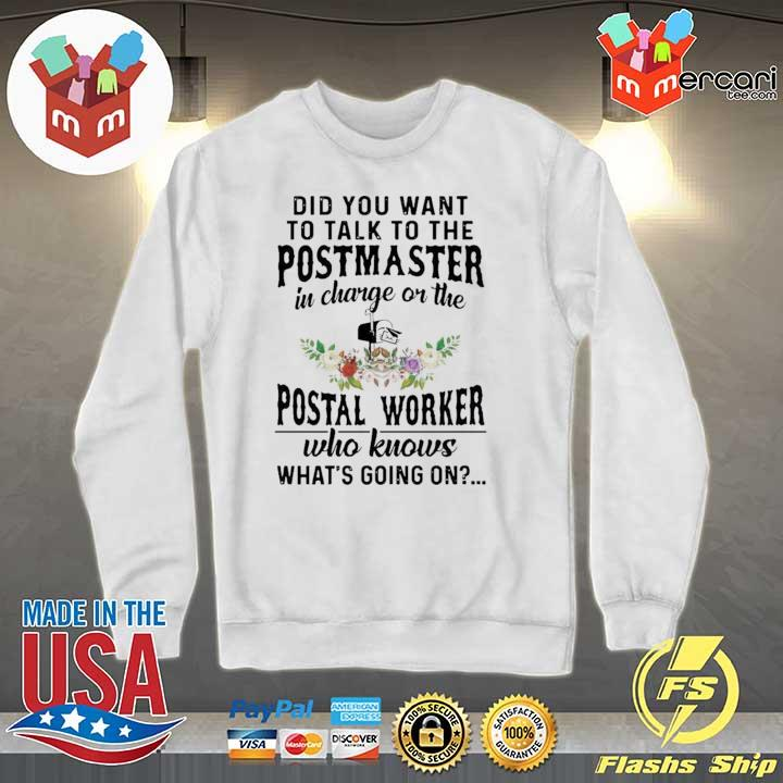 2020 did you want to talk to the postmaster in charge or the postal worker who knows what's going on sweats Sweater