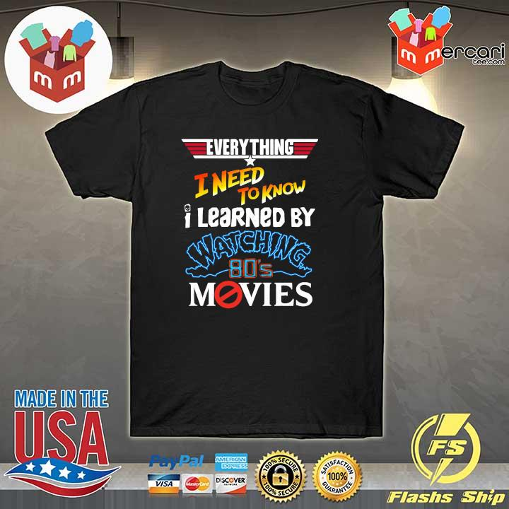 2020 everything i need to know i learned by watching 80s movies sweatshirt
