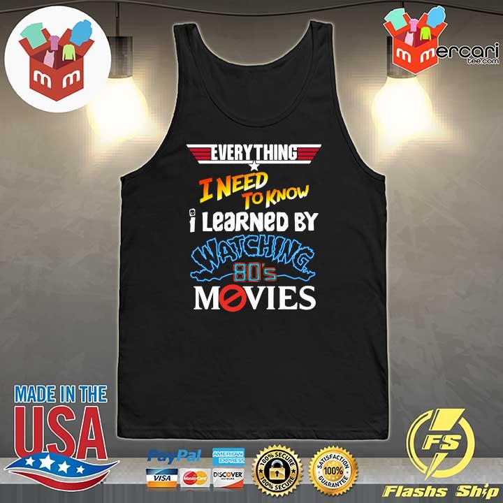 2020 everything i need to know i learned by watching 80s movies sweats Tank-Top