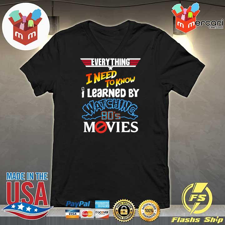 2020 everything i need to know i learned by watching 80s movies sweats V-neck