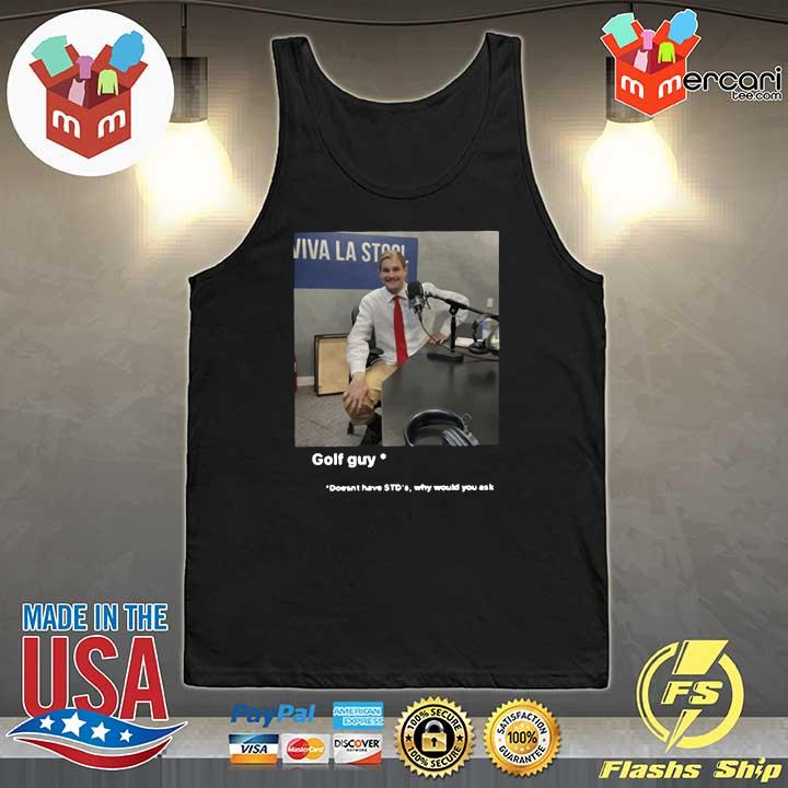 2020 golf guy doesn't have std's why would you ask sweats Tank-Top