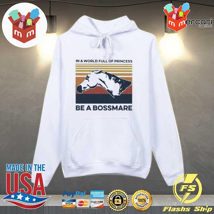 2020 horse in a world full of princess be a bossmare vintage sweats Hoodie