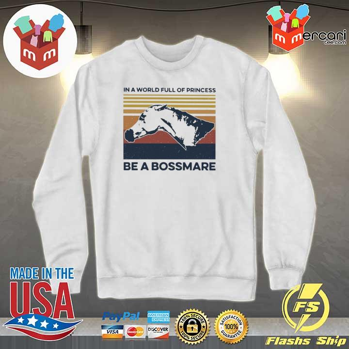 2020 horse in a world full of princess be a bossmare vintage sweats Sweater