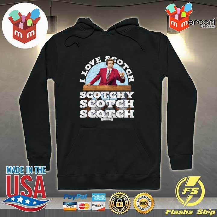 2020 i love scotch anchorman soctchy soctchy soctchy sweats Hoodie