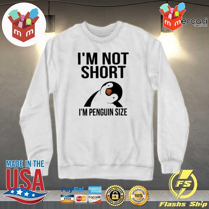 2020 i'm not short i'm penguin size sweats Sweater