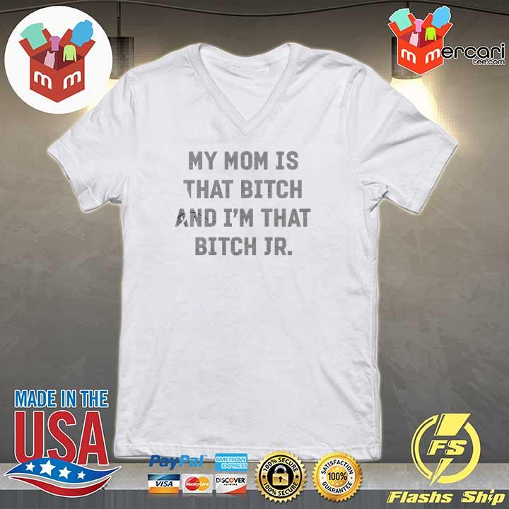 2020 my mom is that bitch and i'm that bitch jr sweats V-neck