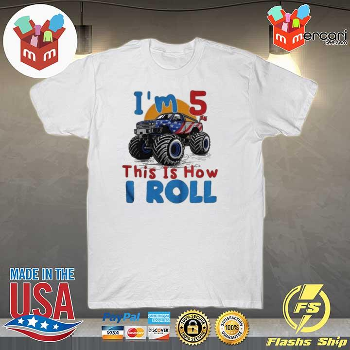 2020 official i'm 5 this is how i roll truck 4 wheeler monster birthday sweatshirt