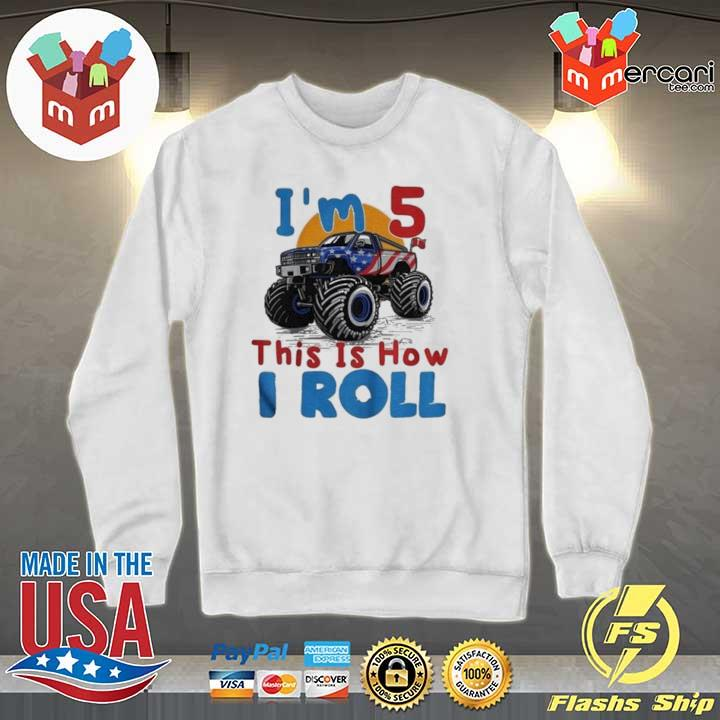 2020 official i'm 5 this is how i roll truck 4 wheeler monster birthday sweats Sweater