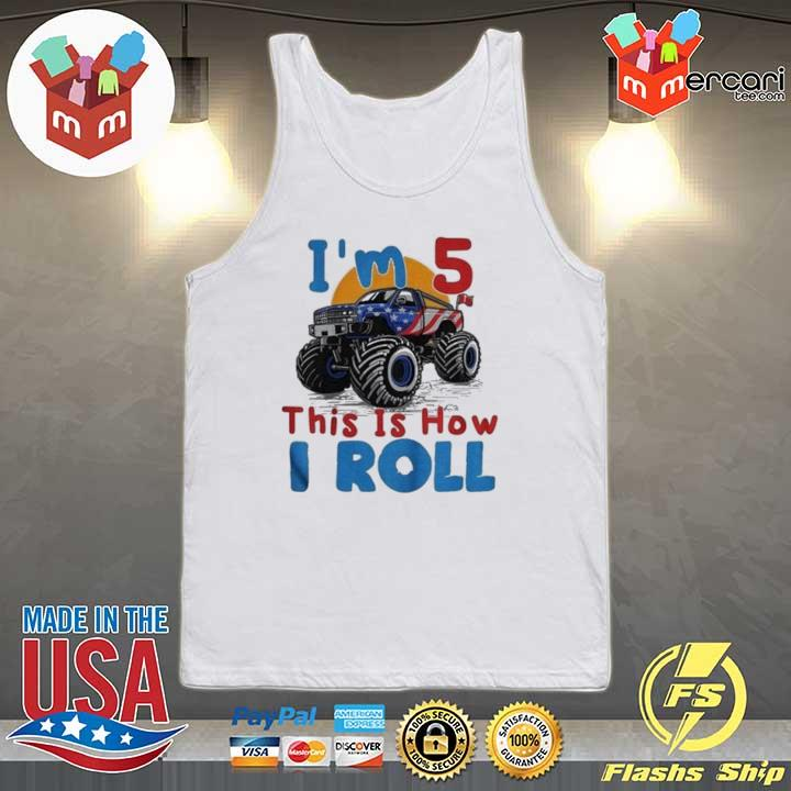 2020 official i'm 5 this is how i roll truck 4 wheeler monster birthday sweats Tank-top