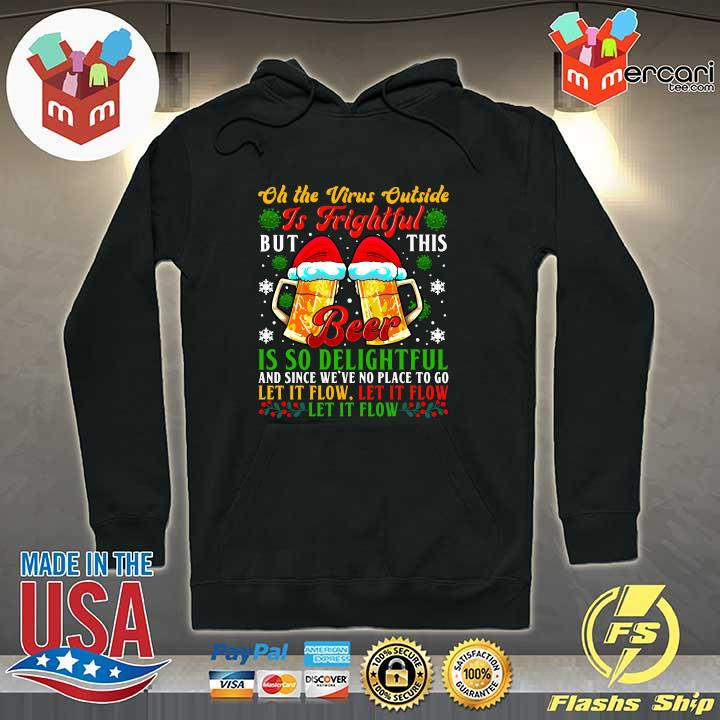 2020 oh the virus outside is frightful but this beer is so delightful and since we've no place to go let it flow s Hoodie