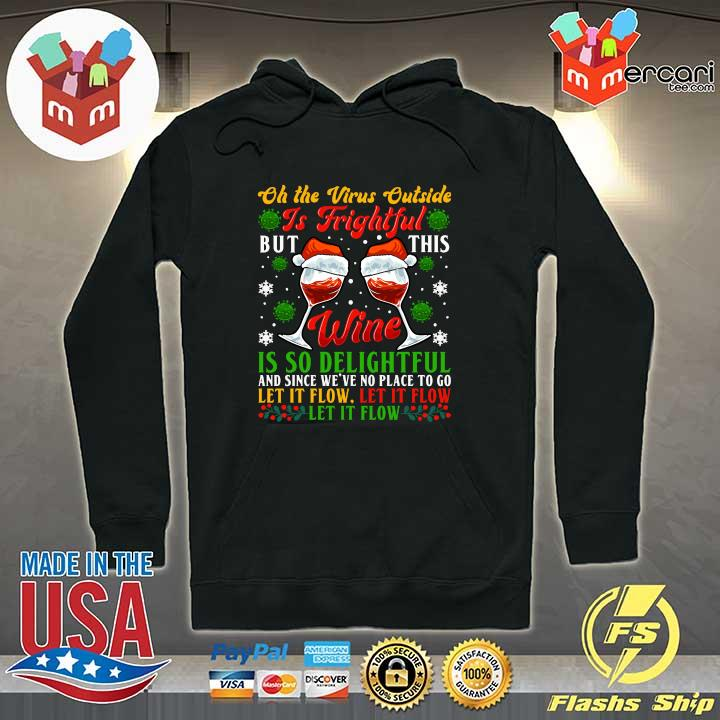 2020 oh the virus outside is frightful but this wine is so delightful and since we've no place to go let it flow s Hoodie