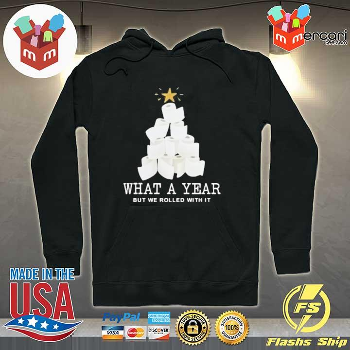 2020 what a year but we rolled with it toilet paper christmas tree s Hoodie