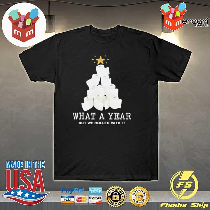 2020 what a year but we rolled with it toilet paper christmas tree shirt