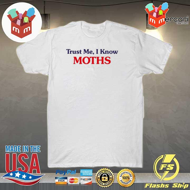 Awesome trust me i know moths sweatshirt
