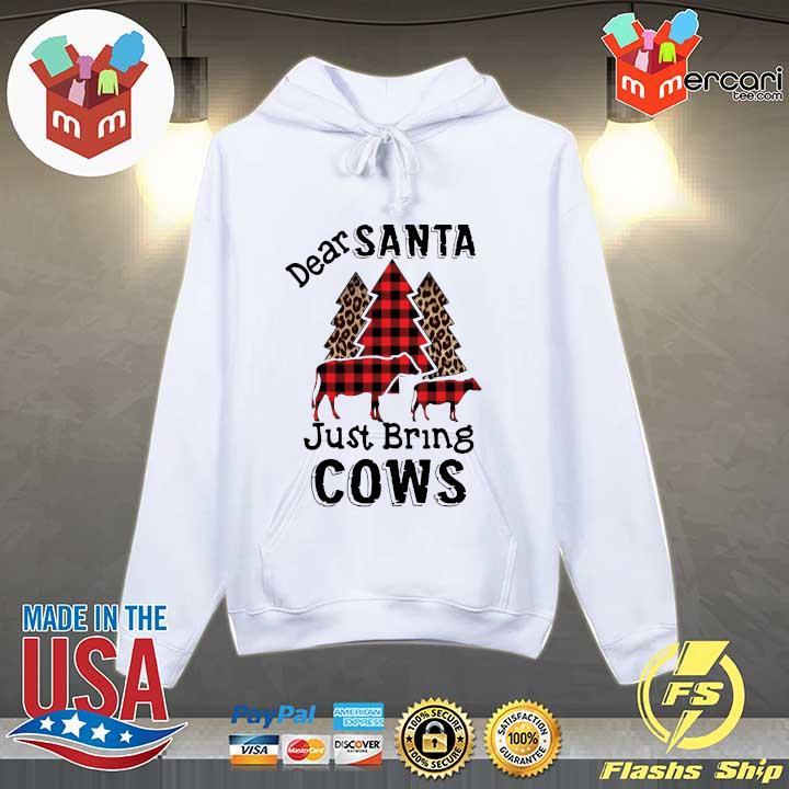 Happy Dear Santa Just Bring Cows Shirt Hoodie