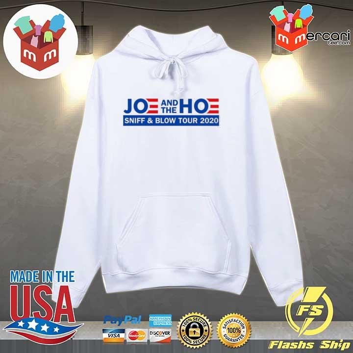 Joe And The Hoe Sniff And Blow Tour 2020 Shirt Hoodie