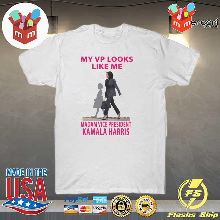 Official my vp looks like me madam vice president kamala harris shirt