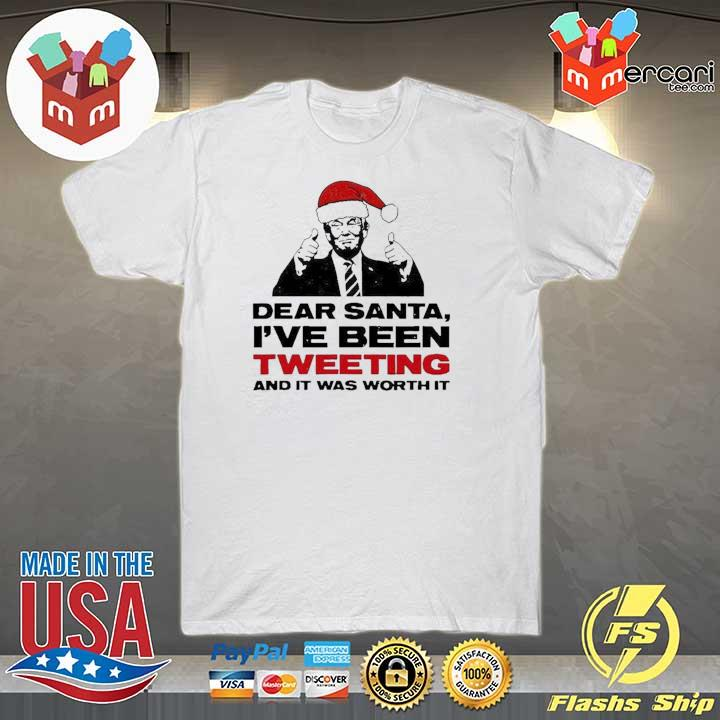 Official trump dear santa i've been tweeting and it was worth it ugly sweatshirt