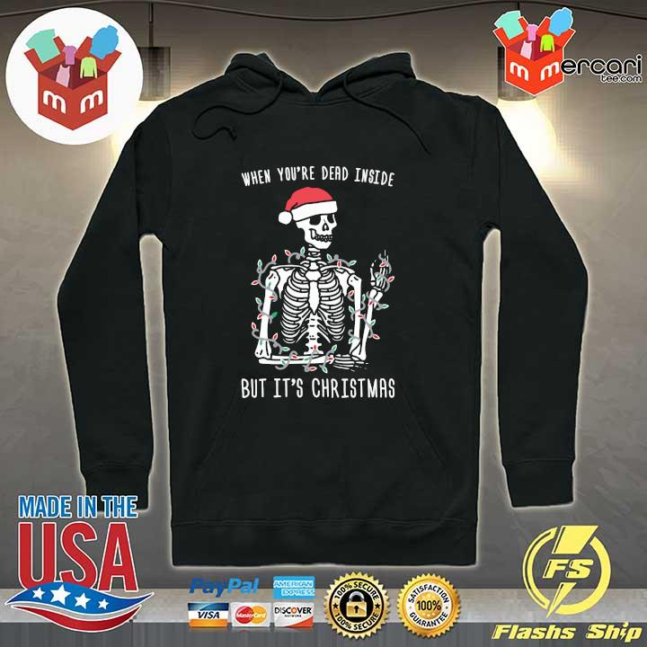 Original when you're dead inside but it's christmas s Hoodie