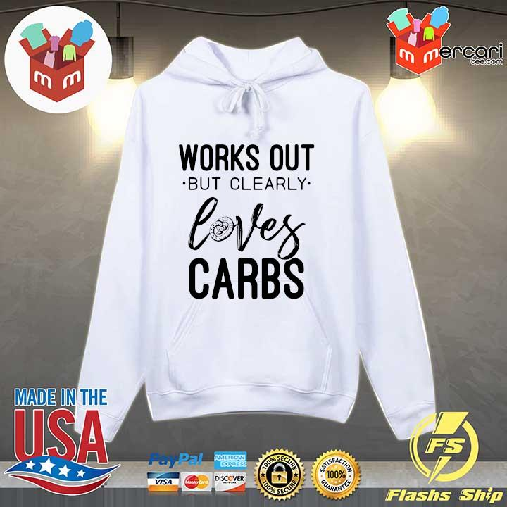 Original works out but clearly loves carbs sweats Hoodie