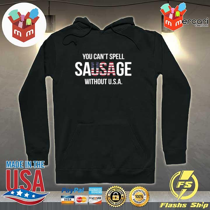 Original you can't spell sausage without usa sweats Hoodie