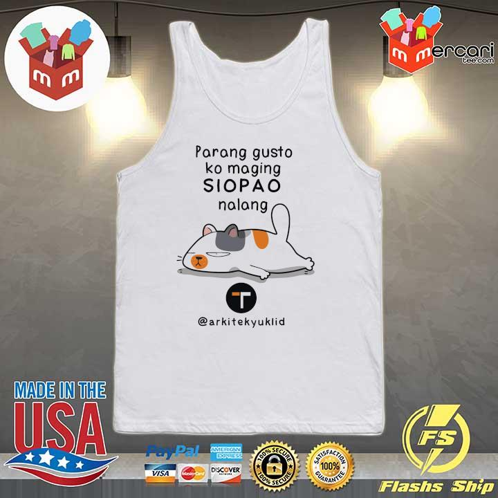 Parang Gusto Ko Maging Siopao Nalang Sweats Tank-top