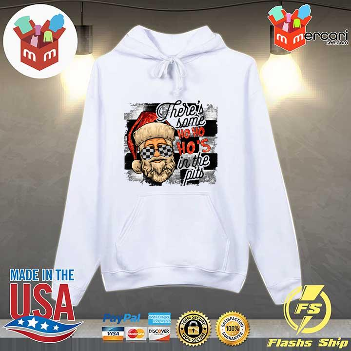 There's some Ho Ho Ho's in the pits s Hoodie