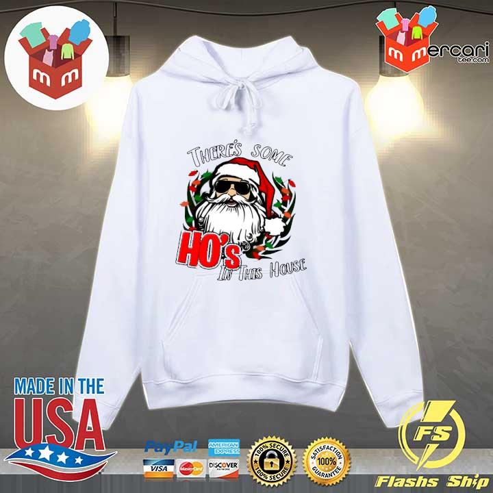 There s Some Hos in This House Shirt Funny Santa Christmas Sweats Hoodie