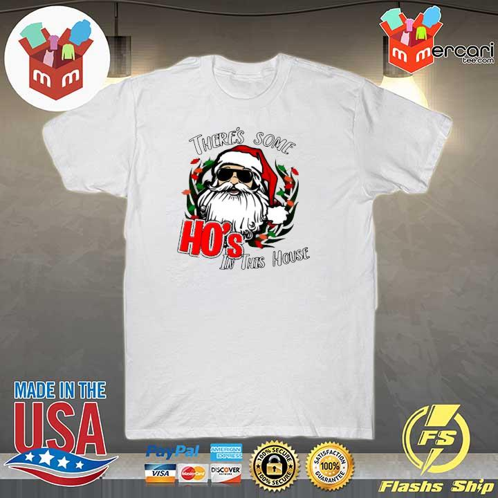 There s Some Hos in This House Shirt Funny Santa Christmas Sweatshirt