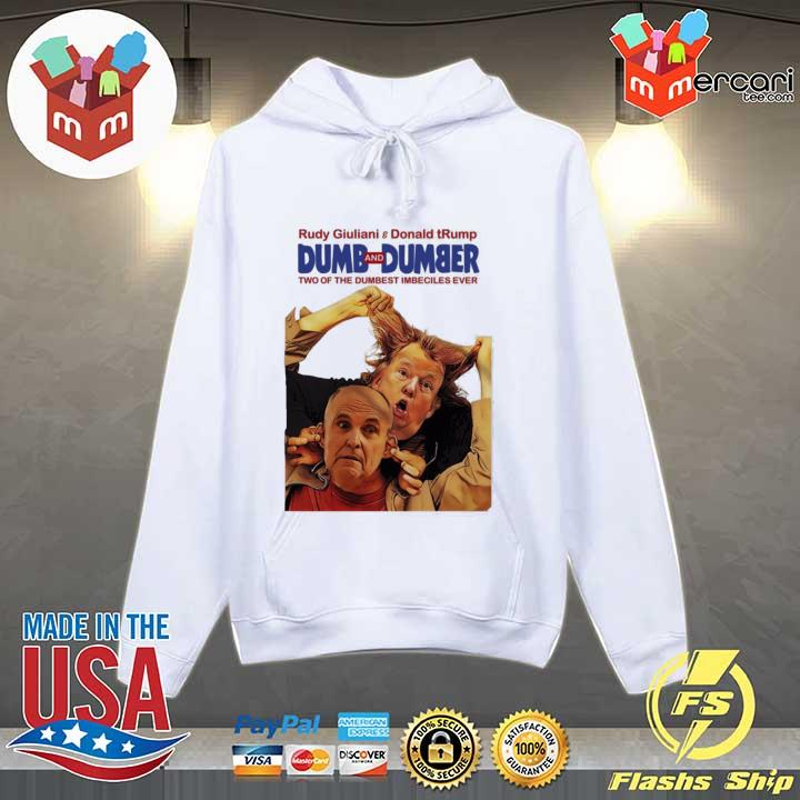 Trump Rudy Dumb and Dumber Shirt Hoodie