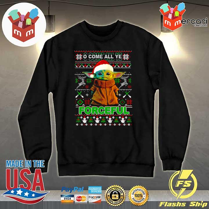 2020 baby yoda o come all ye forceful ugly merry christmas s Sweater