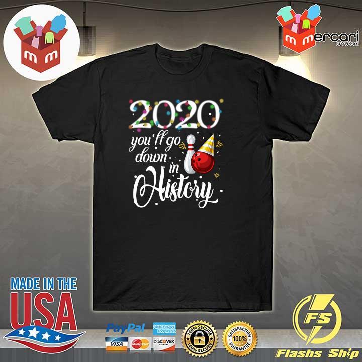 Bowling 2020 You'll Go Down In History Sweatshirt